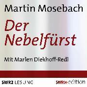 Cover-Bild zu Mosebach, Martin: Der Nebelfürst (Audio Download)