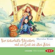 Cover-Bild zu Vier zauberhafte Schwestern und ein Geist aus alten Zeiten (2 CDs) von Winn, Sheridan
