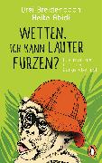 Cover-Bild zu Abidi, Heike: Wetten, ich kann lauter furzen? (eBook)