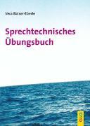 Sprechtechnisches Übungsbuch von Balser-Eberle, Vera