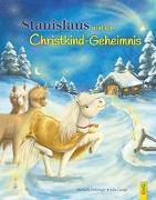Stanislaus und das Christkindgeheimnis von Holzinger, Michaela