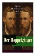 Cover-Bild zu Dostojewski, Fjodor Michailowitsch: Der Doppelgänger: Psychothriller: Eine Krankheitsgeschichte zwischen Realität und Einbildung