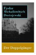 Cover-Bild zu Dostojewski, Fjodor Michailowitsch: Der Doppelgänger
