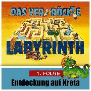 Cover-Bild zu Das ver-rückte Labyrinth, Folge 1: Entdeckung auf Kreta (Audio Download) von Herwald, Hans-Joachim