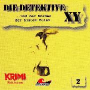 Cover-Bild zu Die Detektive XY, Folge 2: ...und der Mörder der blauen Eulen (Audio Download) von Herwald, Hans-Joachim