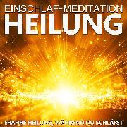 Cover-Bild zu Einschlaf-Meditation Heilung (Audio Download) von Kempermann, Raphael