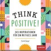 Cover-Bild zu Think Positive! von Spiegel, Cyndie