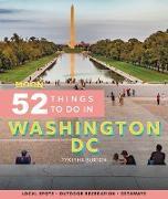 Moon 52 Things to Do in Washington DC (eBook) von Burton, Tykesha