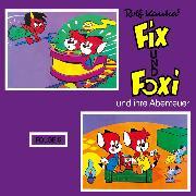 Cover-Bild zu Fix und Foxi, Fix und Foxi und ihre Abenteuer, Folge 5 (Audio Download) von Kauka, Rolf