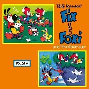 Cover-Bild zu Fix und Foxi, Fix und Foxi und ihre Abenteuer, Folge 6 (Audio Download) von Kauka, Rolf