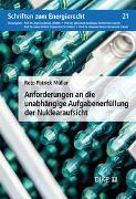 Cover-Bild zu Müller, Reto Patrick: Anforderungen an die unabhängige Aufgabenerfüllung der Nuklearaufsicht