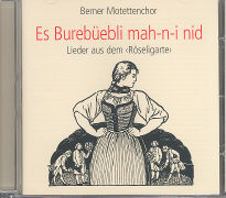 Es Burebüebli mah-n-i nid von Motettenchor Bern (Hrsg.)