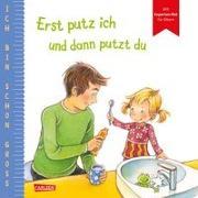 Cover-Bild zu Taube, Anna: Ich bin schon groß: Erst putz ich und dann putzt du