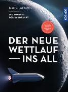 Cover-Bild zu Der neue Wettlauf ins All von Lorenzen, Dirk H.