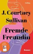 Cover-Bild zu Fremde Freundin von Sullivan, J. Courtney