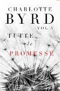 Cover-Bild zu Byrd, Charlotte: Tutte Le Promesse (Tutte Le Bugie, #5) (eBook)
