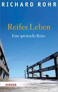 Cover-Bild zu Rohr, Richard: Reifes Leben