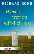 Cover-Bild zu Rohr, Richard: Werde, wer du wirklich bist