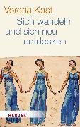 Cover-Bild zu Kast, Verena: Sich wandeln und sich neu entdecken (eBook)