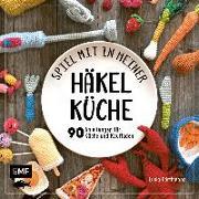 Cover-Bild zu Förthmann, Lucia: Spiel mit in meiner Häkelküche
