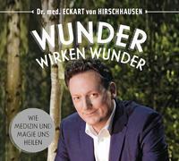 Wunder wirken Wunder von Hirschhausen, Eckart von