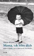Cover-Bild zu Mama, ich höre dich (eBook) von Meyer, Alwin