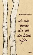 Cover-Bild zu Ich sehe Hunde, die an der Leine reißen (eBook) von Heubner, Christoph