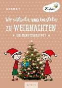 Cover-Bild zu Wir rätseln und basteln zu Weihnachten (PR) von Buchholtz, Anja