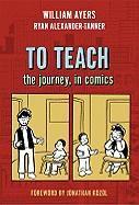 Cover-Bild zu Ayers, William: To Teach: The Journey, in Comics