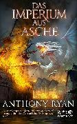 Cover-Bild zu Ryan, Anthony: Das Imperium aus Asche