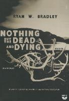 Cover-Bild zu Bradley, Ryan W.: Nothing But the Dead and Dying
