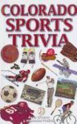 Cover-Bild zu O'Leary, Ryan: Colorado Sports Trivia