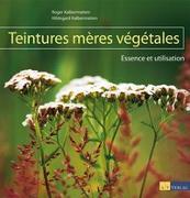 Teintures mères végétales von Kalbermatten, Roger