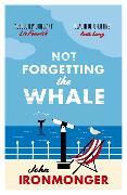 Cover-Bild zu Ironmonger, John: Not Forgetting the Whale
