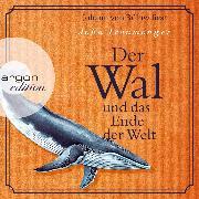 Cover-Bild zu Ironmonger, John: Der Wal und das Ende der Welt (Gekürzte Lesung) (Audio Download)