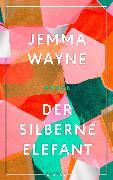Cover-Bild zu Wayne, Jemma: Der silberne Elefant (eBook)