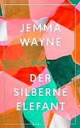 Cover-Bild zu Wayne, Jemma: Der silberne Elefant
