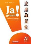 Cover-Bild zu Ja genau! A1, Bd. 1. Kurs- und Übungsbuch von Böschel, Claudia