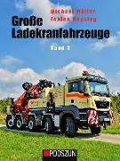 Cover-Bild zu Große Ladekranfahrzeuge Band 5 von Müller, Michael