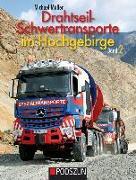Cover-Bild zu Drahtseil-Schwertransporte im Hochgebirge Band 2 von Müller, Michael