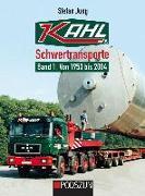 Cover-Bild zu Kahl Schwertransporte Band 1: 1953 bis 2004 von Jung, Stefan