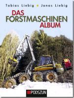 Cover-Bild zu Das Forstmaschinen Album von Liebig, Tobias