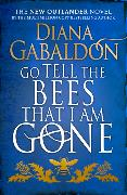 Go Tell the Bees that I am Gone von Gabaldon, Diana