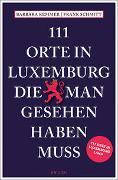 Cover-Bild zu Kemmer, Barbara: 111 Orte in Luxemburg Land, die man gesehen haben muss
