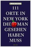 Cover-Bild zu Elikann, Jo-Anne: 111 Orte in New York, die man gesehen haben muss