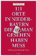 Cover-Bild zu Vogel, Reiner: 111 Orte in Niederbayern, die man gesehen haben muss (eBook)