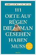 Cover-Bild zu Neft, Anselm: 111 Orte auf Rügen, die man gesehen haben muss (eBook)