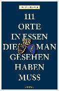 Cover-Bild zu Pasalk, Fabian: 111 Orte in Essen, die man gesehen haben muss (eBook)