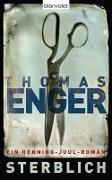 Cover-Bild zu Enger, Thomas: Sterblich (eBook)