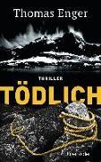 Cover-Bild zu Enger, Thomas: Tödlich
